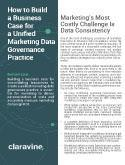 How to Build a Business Case for a Unified Marketing Data Governance Practice