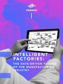 Intelligent Factories - How to Build your Data-Driven Smart Factory