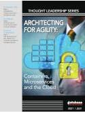 Architecting for Agility: Containers, Microservices and the Cloud