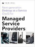 Next-generation Desktop as a Service (DaaS) for Managed Service Providers
