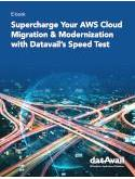 Supercharge Your AWS Cloud Migration & Modernization with Datavail's Speed Test